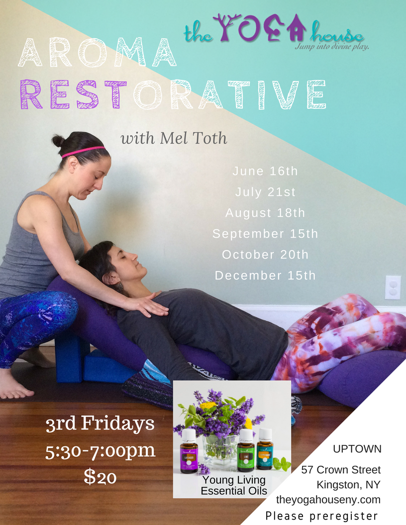 Aroma RESTorative Mel Toth Yoga House hudson valley ny essential oils